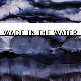 Profile for Wade in the Water