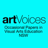 artVoices: Occasional Papers in Visual Arts Education NSW