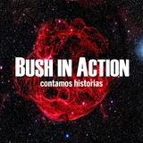 Bush in Action