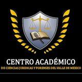CENTRO ACADÉMICO DE CIENCIAS JURÍDICAS Y FORENSES DEL VALLE DE MÉXICO