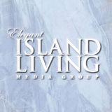 Profile for Elegant Island Living Media Group