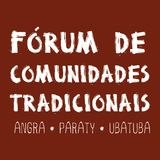 Fórum de Comunidades Tradicionais - Angra - Paraty - Ubatuba
