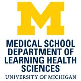 Learning Health Sciences - University of Michigan