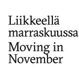 Profile for Moving in November / Liikkeellä marraskuussa