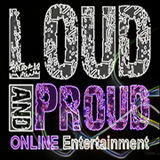Profile for Loud and Proud Online Entertainment Magazine