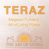 Teraz - Magazyn Fundacji Art of Living Polska