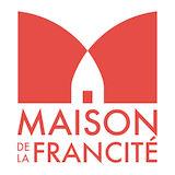 MAISON DE LA FRANCITÉ