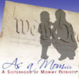 As A Mom… A Sisterhood of Mommy Patriots ®