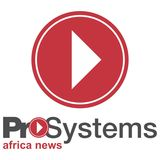 Profile for Pro-Systems Africa News