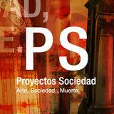 Proyectos Sociedad... Proyectos: Arte, Sociedad...Muerte.