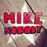 Mike Nobody