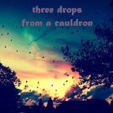 Profile for Three Drops from a Cauldron