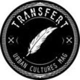 Profile for TransferT | Urban Cultures Mag