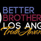Profile for Better Brothers Los Angeles