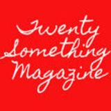 Twenty Something Magazine