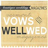 Vermont Vows and WellWed Magazines